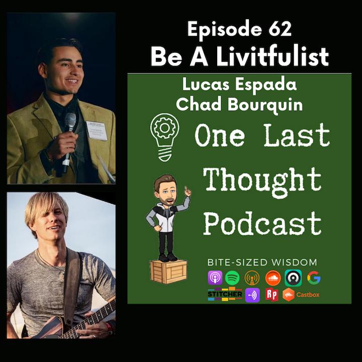Be A Livitfulist - Lucas Espada, Chad Bourquin - Episode 62