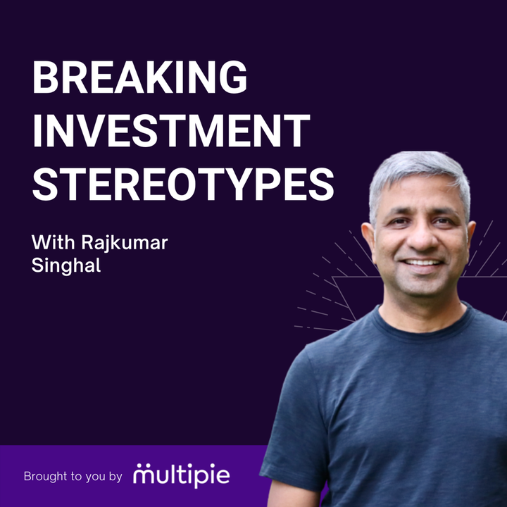 Breaking Investment Stereotypes with Rajkumar Singhal
