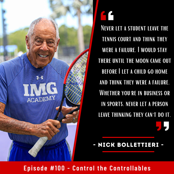 Episode 100: Nick Bollettieri - The Godfather