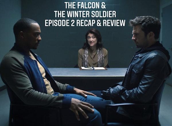 E98 The Falcon & The Winter Soldier Episode 2 Recap & Review Image