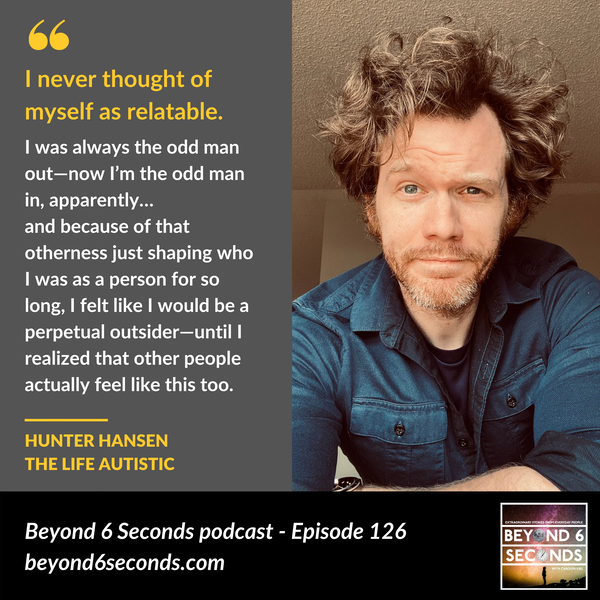 Episode 126: The Life Autistic -- with Hunter Hansen Image