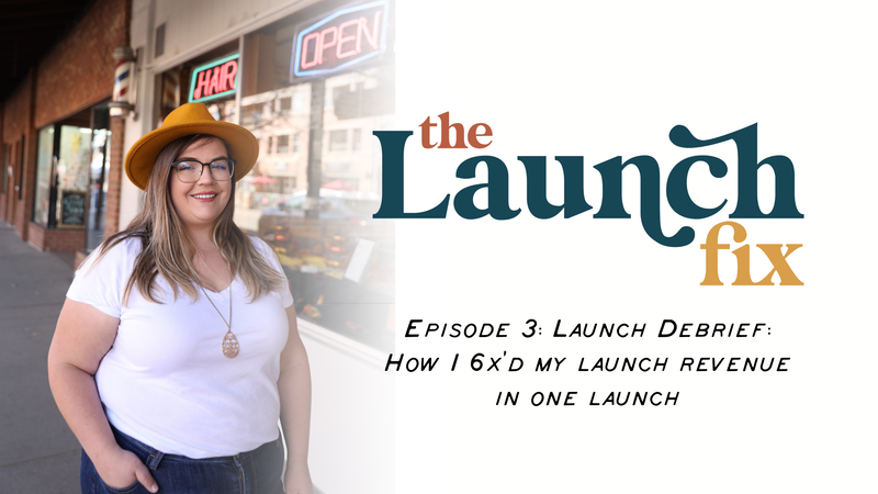 Episode 3: Launch Debrief: How I 6x'd my Launch Revenue in One Launch