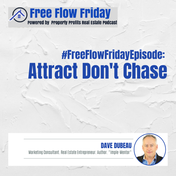 #FreeFlowFriday: Attract Don't Chase with Dave Dubeau Image