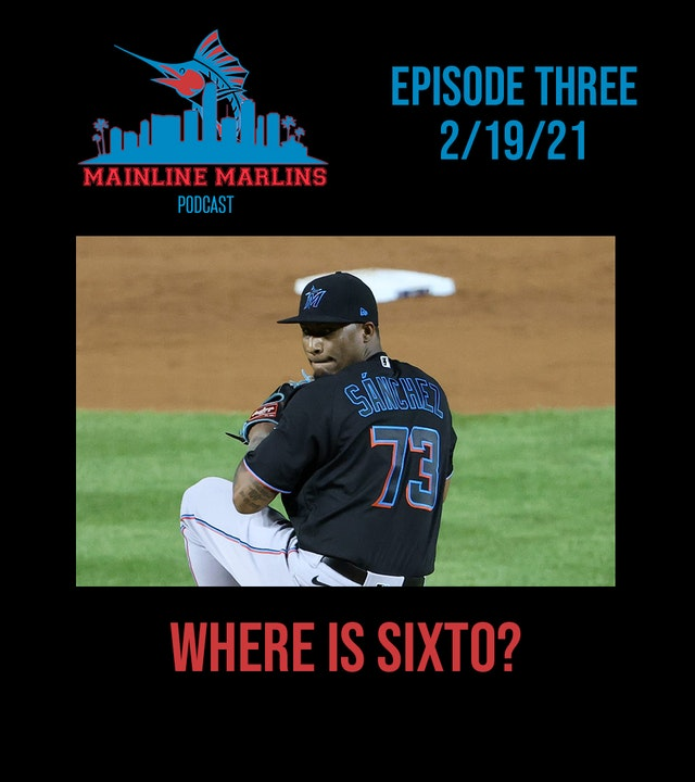 Transcript of Episode 3 of the Mainline Marlins Podcast 2/19/21