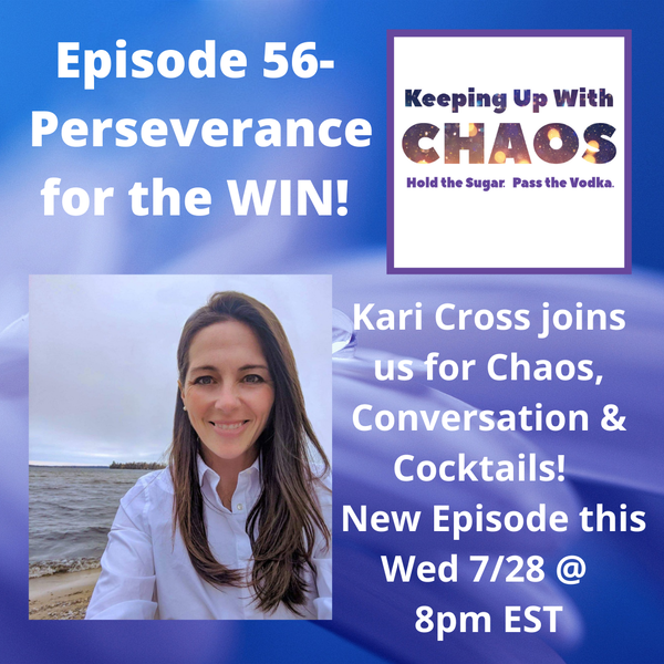 Episode 56 - Perseverance for the Win!