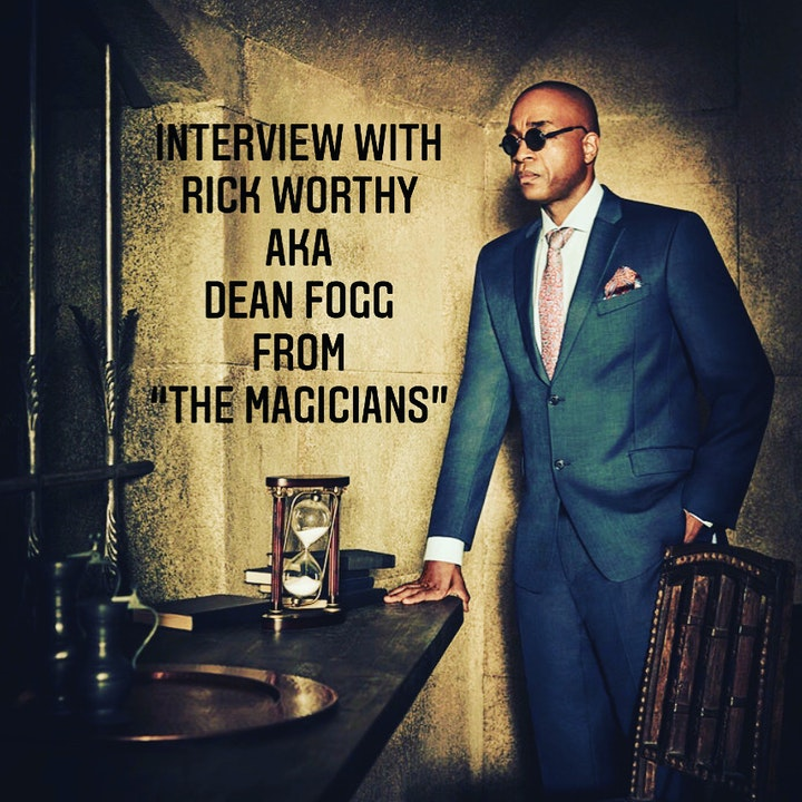 "E100 Interview with Rick Worthy AKA Dean Fogg from ""The Magicians"""