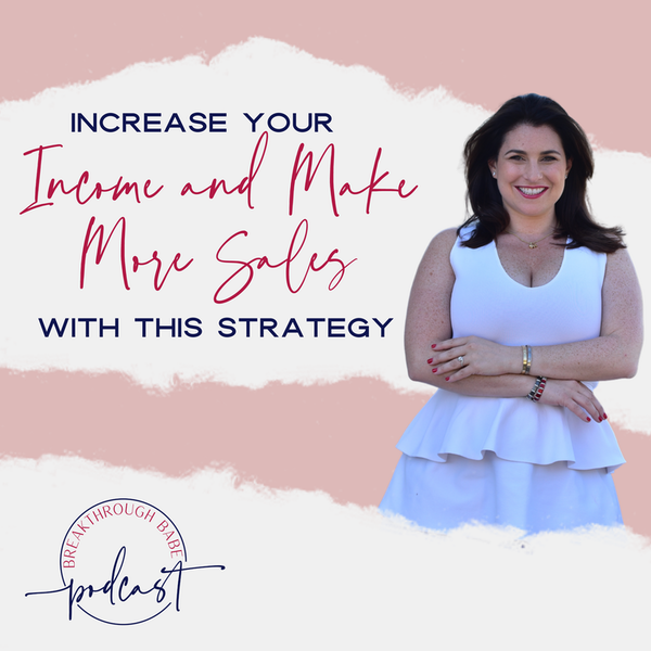 Increase Your Income and Make More Sales With This Strategy