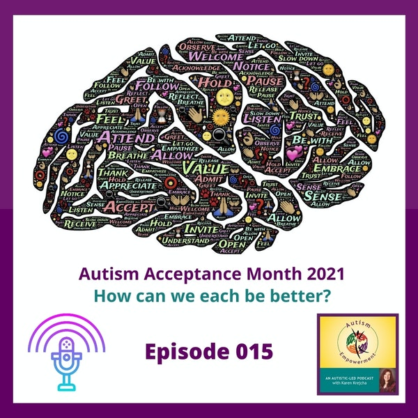 Ep. 15: Autism Acceptance Month 2021 with Autism Empowerment - Centering Autistic Voices Image