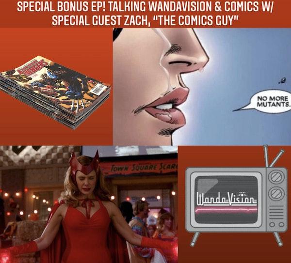 "E88 Special Bonus Episode! Talking WandaVision & Comics with Special Guest, Zach ""The Comics Guy"" Image"