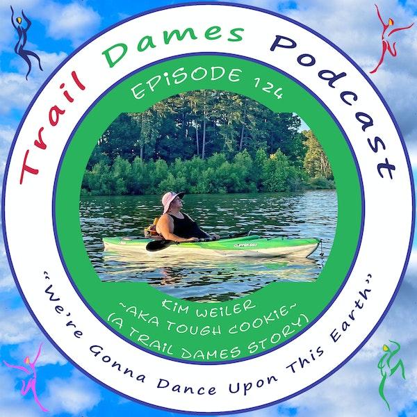 Episode #124 - Kim Weiler aka Tough Cookie (a Trail Dames story)