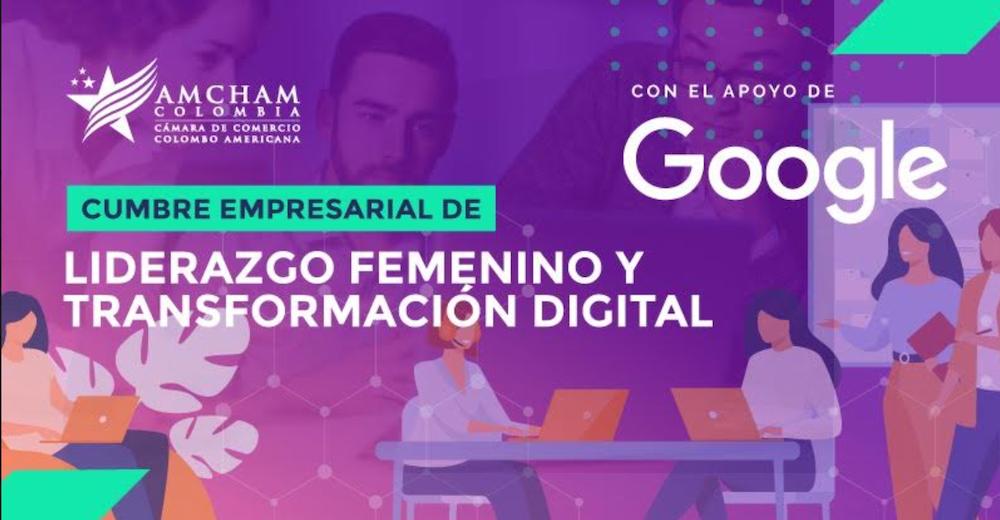 Más de 50 mujeres inspiradorasen Cumbre de Liderazgo Femenino y Transformación Digital de AmCham Colombia