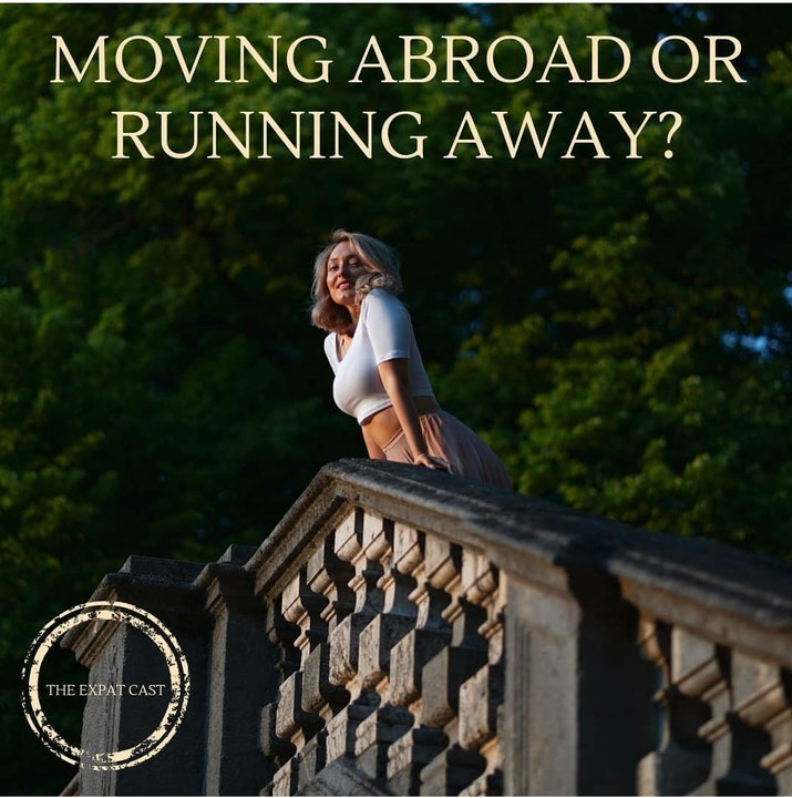 Moving Abroad or Running Away?