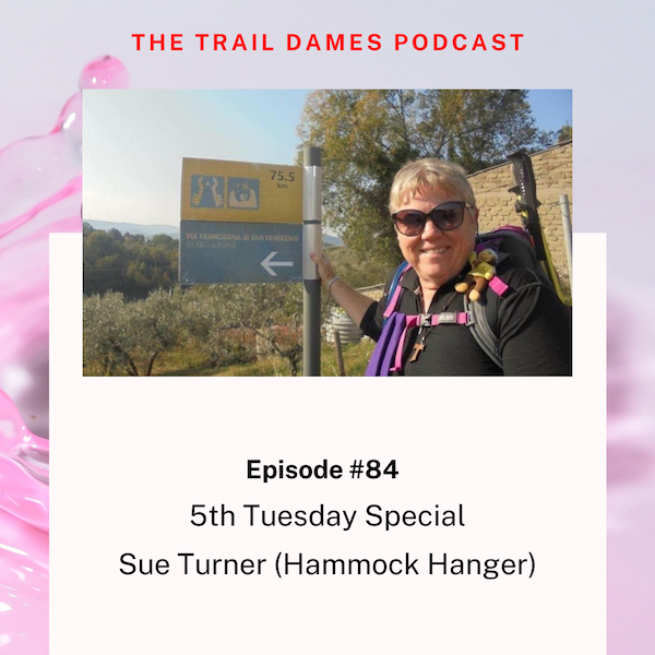Episode #84 - 5th Tuesday Special - Sue Turner (Hammock Hanger)