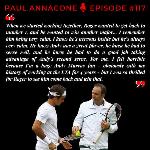 Episode 117: Paul Annacone - Coaching the Greats