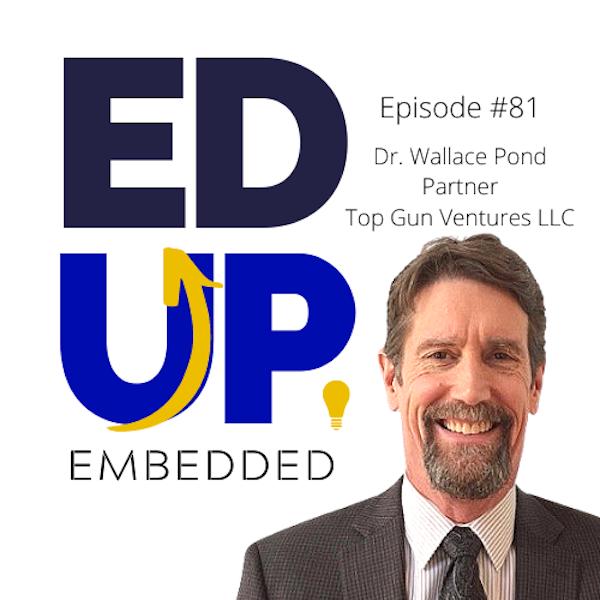 81: Dr. Wallace Pond, Partner, Top Gun Ventures LLC