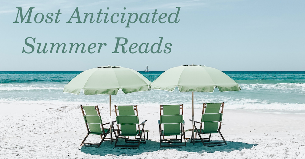 Most Anticipated Summer Reads 2021