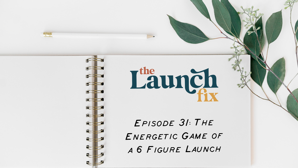 The Energetic Game of a 6 Figure Launch