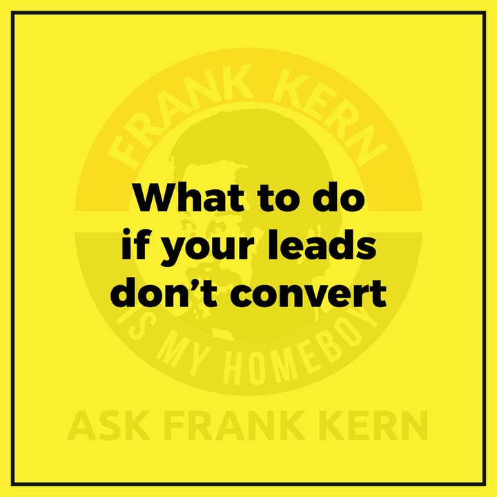 What to do if your leads don't convert