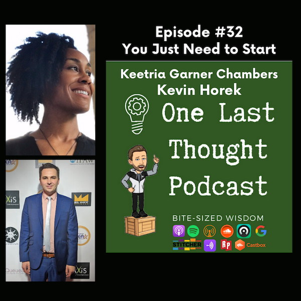 You Just Need to Start - Keetria Garner-Chambers, Kevin Horek - Episode 32