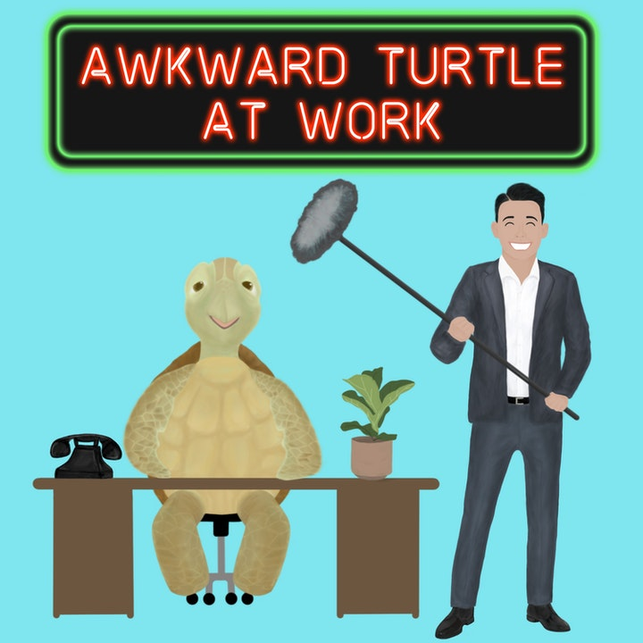 Awkward Turtle At Work with Emery Fung
