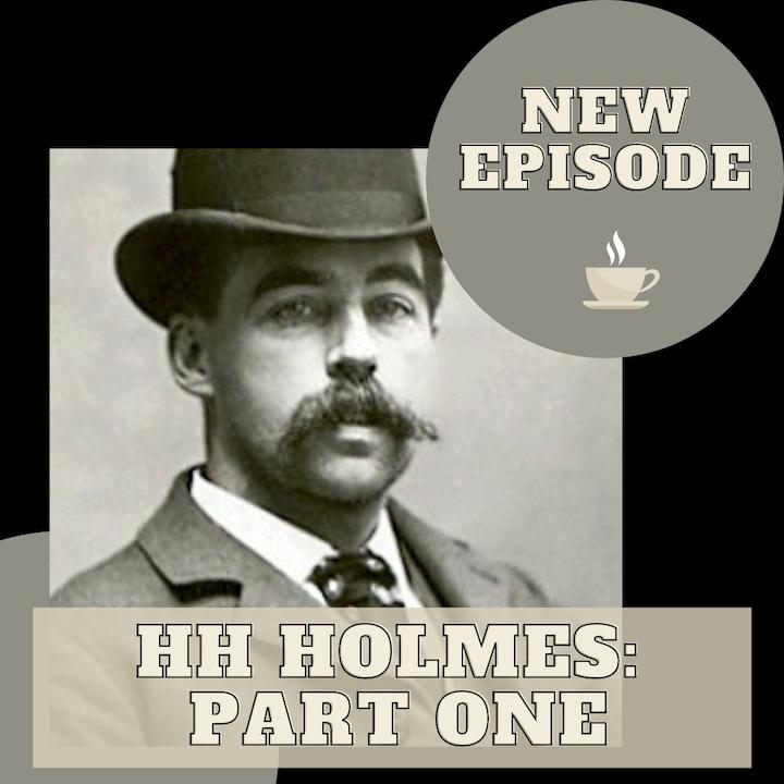 HH Holmes Part 1 - Listener Request