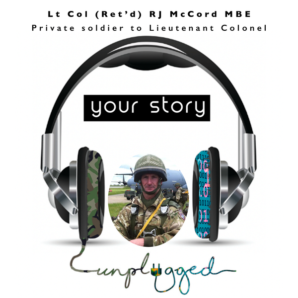 Lt Col (Ret'd) RJ McCord MBE - Private soldier to Lieutenant Colonel