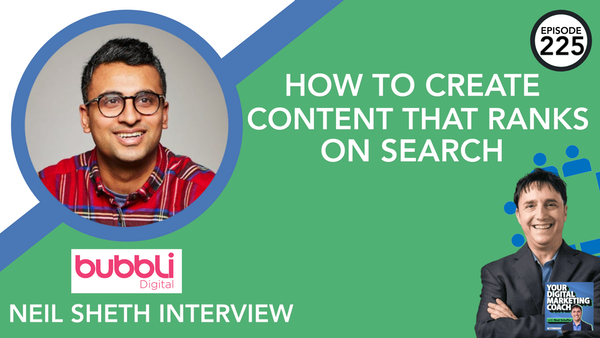 225: How to Create Content That Ranks on Search [Neil Sheth Interview] Image