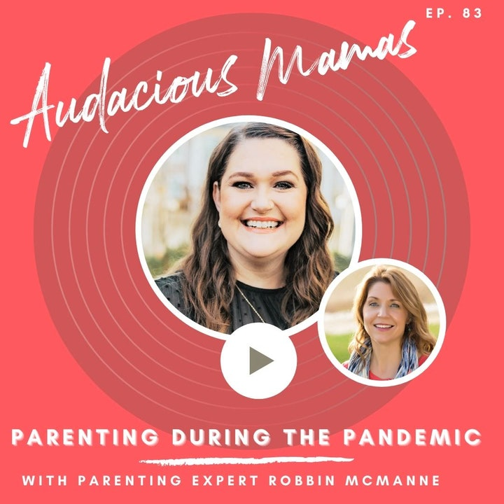 Parenting During a Pandemic with Robbin McManne