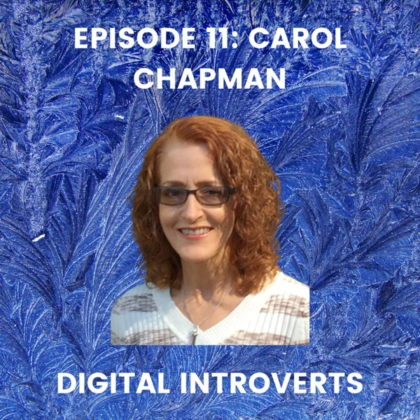 Episode 11: Practicing Self-Care Well With Carol Chapman