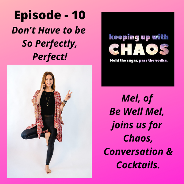 Episode 11 - Don't Have To Be So Perfectly, Perfect