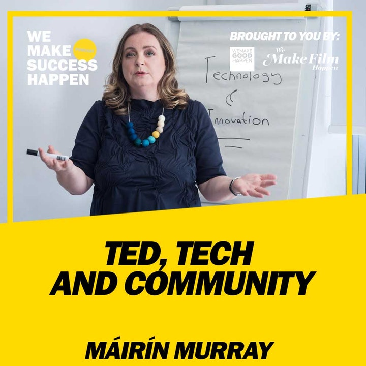 TED, Tech And Community with Máirín Murray | Episode 22