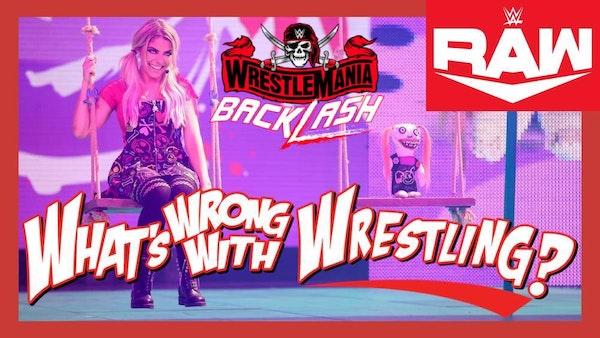 WRESTLEMANIA BACKLASH PREVIEW - WWE Raw 5/10/21 & SmackDown 5/7/21 Recap