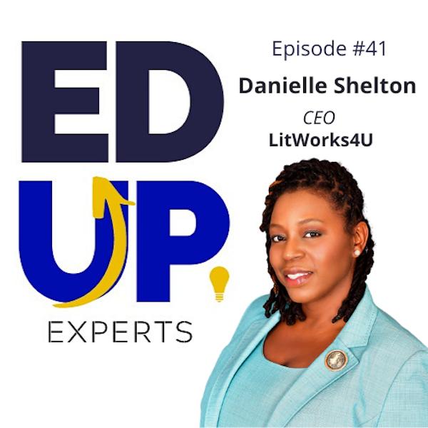 41: BONUS: EdUp Experts - Reaching At-Risk Students in an Online Platform - with Danielle Shelton Image