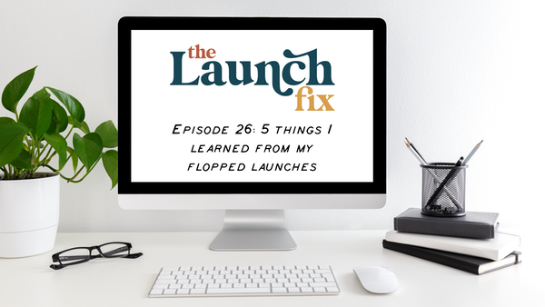 Episode 26: 5 things I learned from my flopped launches