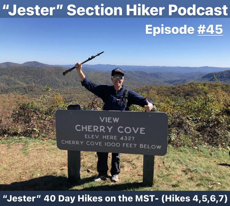"Episode #45 - ""Jester"" 40 Day Hikes on the MST (Hikes 4, 5, 6, 7)"