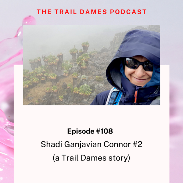 Episode #108 - Shadi Ganjavian Connor #2 (a Trail Dames story)