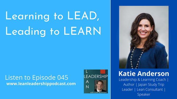 Episode 045: Katie Anderson - Learning to LEAD, Leading to LEARN Image
