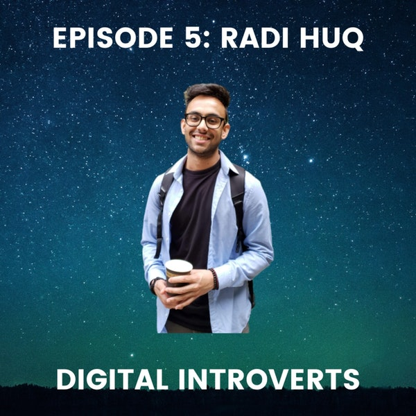 Episode 5: Creating Content and Cultivating Community With Radi Huq