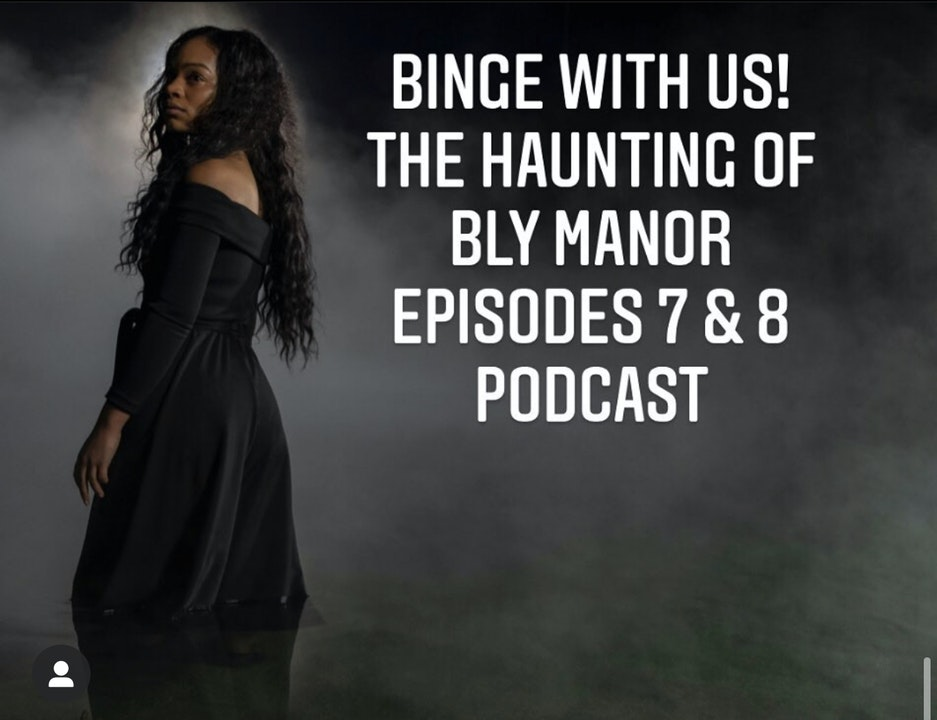 E54 Binge With Us! Haunting of Bly Manor Episodes 7 & 8