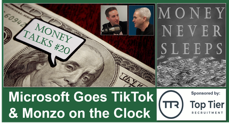 097: Money Talks #20: Microsoft Goes TikTok and Monzo on the Clock Image