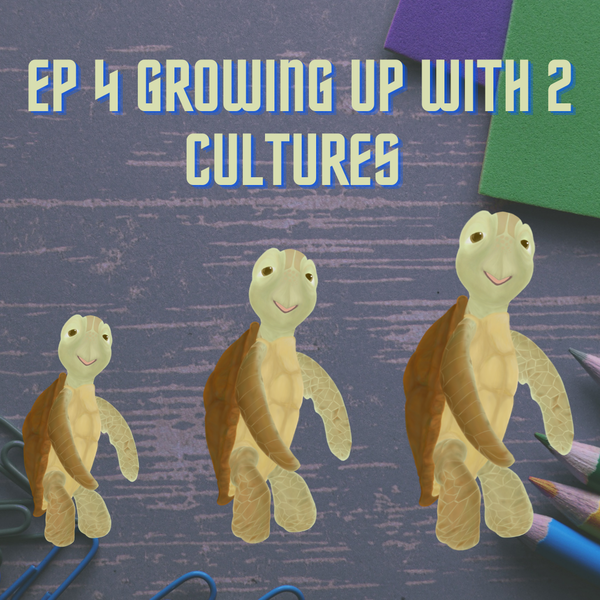 4 - Growing Up With 2 Cultures
