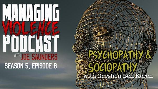 S5. Ep. 8: Psychopathy and Sociopathy with Gershon Ben Keren Image