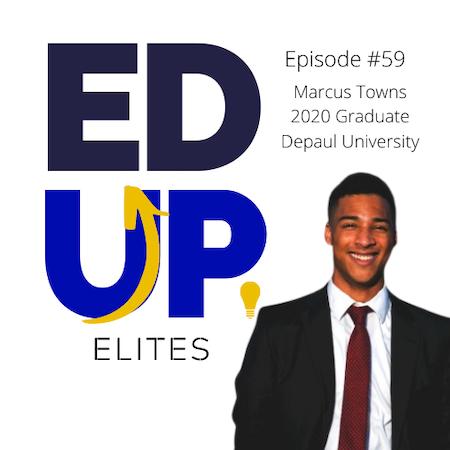 59: BONUS: EdUp Elites: Marcus Towns, 2020 Graduate of Depaul University Image