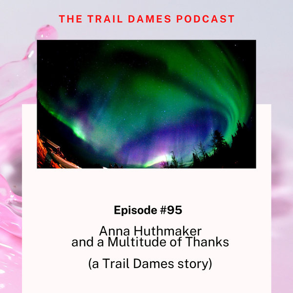 Episode #95 - Anna: A Multitude of Thanks (a Trail Dames story)