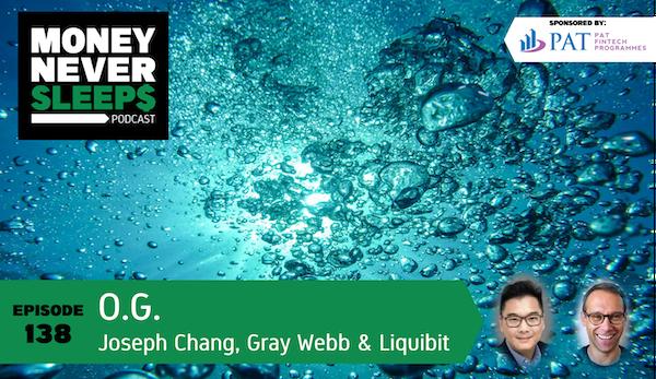 138: O.G. | Joseph Chang, Gray Webb and Liquibit Capital Image