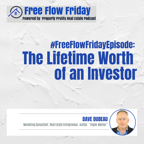 #FreeFlowFriday: Lifetime Worth of an Investor with Dave Dubeau Image