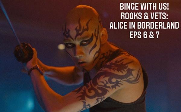 E116 Alice in Borderland Episodes 6-7 Rooks & Vets! Image