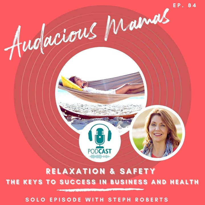 Relaxation and Safety Keys to success in business and in health