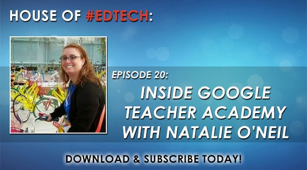 Inside Google Teacher Academy with Natalie O'Neil - HoET020 Image