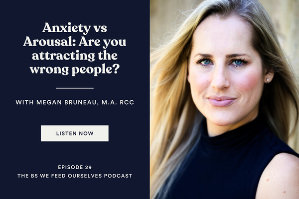 30. Anxiety vs Arousal: Are you attracting the wrong people?